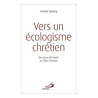 Vers un écologisme chrétien : De Lanza del Vasto au Pape François