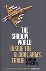[(The Shadow World : Inside the Global Arms Trade)] [By (author) Andrew Feinstein] published on (November, 2011)