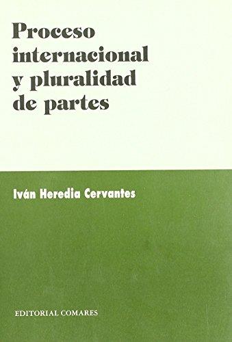 Proceso internacional y pluralidadde partes de Iván Heredia Cervantes (2 may 2002) Tapa blanda