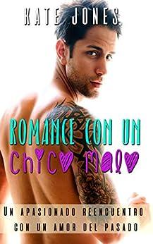 Romance Con Un Chico Malo - Un Apasionado Reencuentro Con Un Amor Del Pasado: Novela Romantica Español por Kate Jones epub