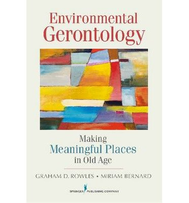 Environmental Gerontology: Making Meaningful Places in Old Age (Paperback) - Common