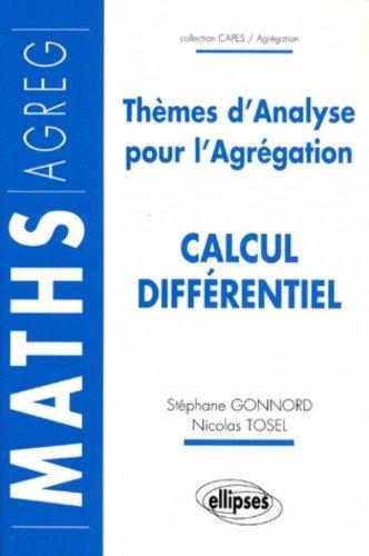 Thèmes d'analyse pour l'Agrégation : Calcul différentiel par Nicolas Tosel