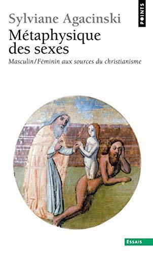 Métaphysique des sexes. Masculin/Féminin aux sourc par Sylviane Agacinski