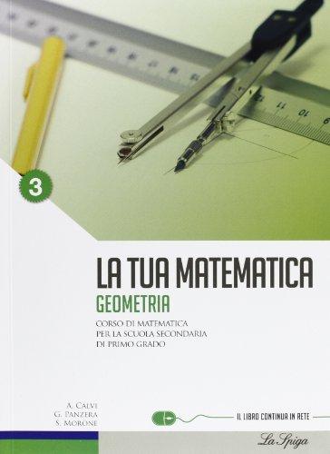 La tua matematica. Aritmetica-Geometria. Per la Scuola media. Con CD-ROM. Con espansione online: 3