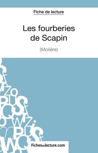 Les fourberies de Scapin de Molière (Fiche de lecture): Analyse Complète De L'oeuvre