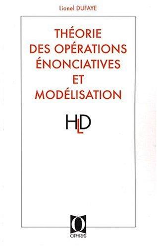 Théorie des opérations énonciatives et modélisation