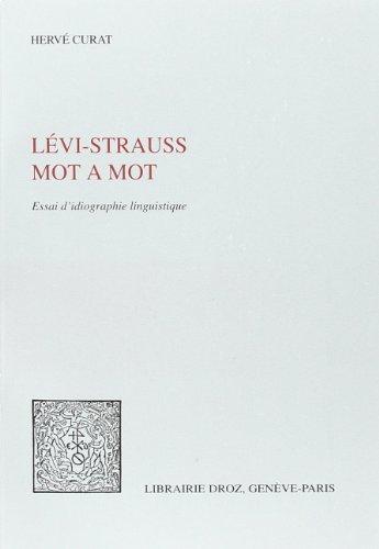 Lévi-Strauss mot à mot : Essai d'idiographie linguistique par Hervé Curat