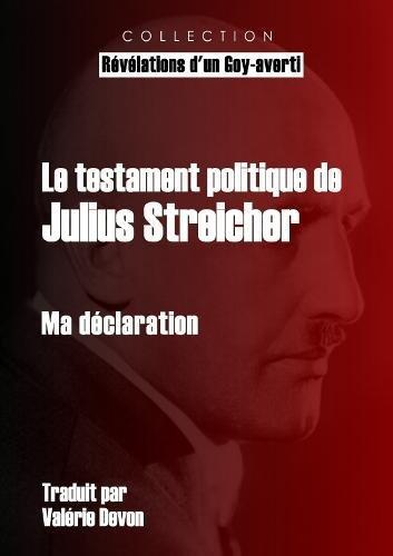 Le testament politique de Julius Streicher par Julius Streicher