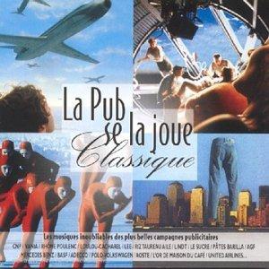La Pub Se La Joue Classique by La Pub Se La Joue Classique (2010-05-11)