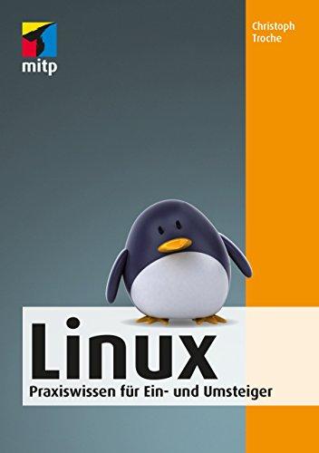 Linux: Praxiswissen für Ein- und Umsteiger (mitp Anwendungen)