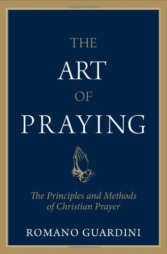 the-art-of-praying-the-principles-and-methods-of-christian-prayer
