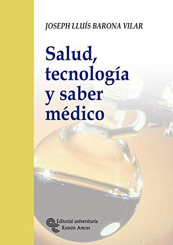 Salud, tecnología y saber médico (Biblioteca Ensayo)
