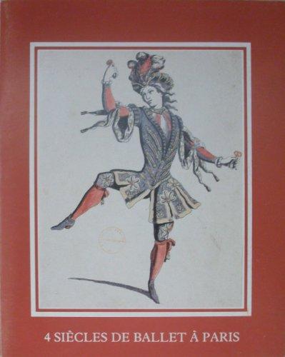 4 siècles de ballet à Paris : Exposition, Paris, Mairie du XX e arrondissement, avril-mai 1985, Mairie du Ier arrondissement, juin-septembre 1985