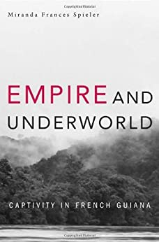 Empire and Underworld (Harvard Historical Studies Book 174) (English Edition) par [Spieler, Miranda Frances]