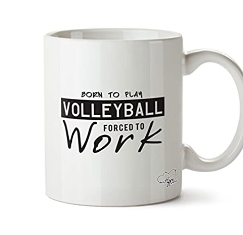 Hippowarehouse Born to play volleyball Contraint au travail 283,5gram Mug Cup, Céramique, blanc, One Size (10oz)