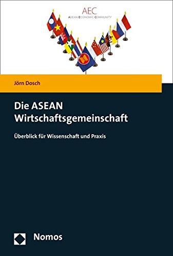 Die ASEAN Wirtschaftsgemeinschaft: Überblick für Wissenschaft und Praxis