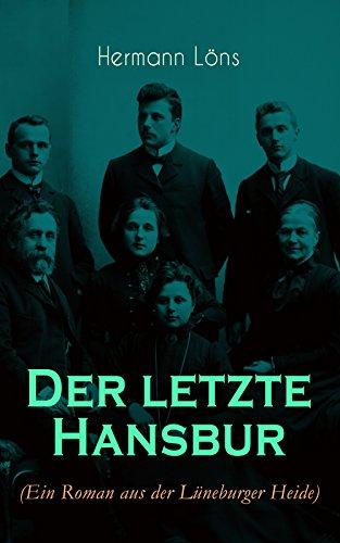 der-letzte-hansbur-familiensaga-ein-roman-aus-der-lneburger-heide