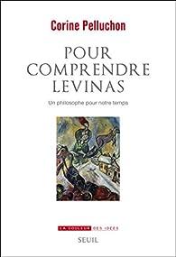 Pour comprendre Levinas par Corine Pelluchon