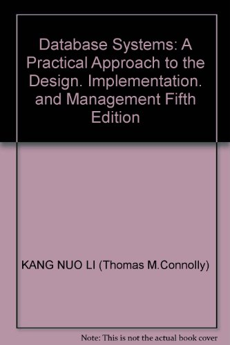 Database Systems: A Practical Approach to the Design. Implementation. and Management Fifth Edition