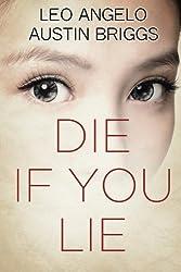 Die If You Lie: An Erotic Suspense Novel by Austin Briggs (2014-09-26)