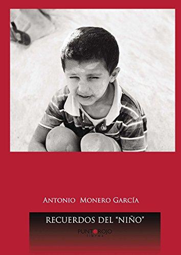 Recuerdos del niño por Antonio Monero García
