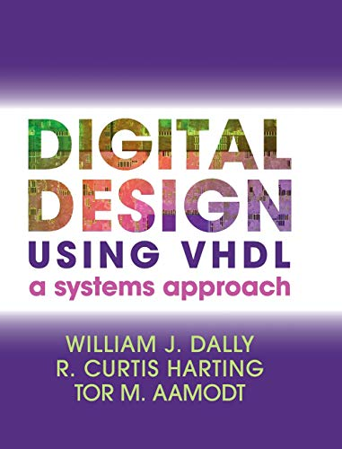 Digital Design Using VHDL: A Systems Approach - Vhdl Digital Design With System
