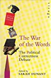 War Of The Words: Politically Correct Debate by Sarah Dunant (1994-10-13)