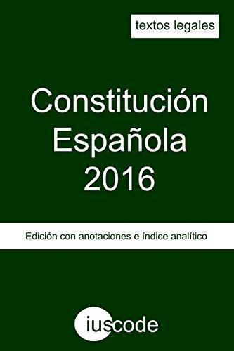 Constitución Española 2016: Edición con anotaciones e índice analítico par Pau David Ruiz Moya