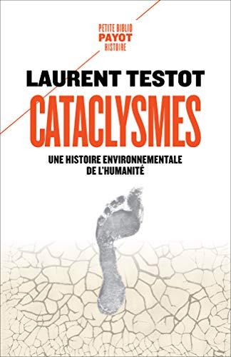 Cataclysmes: Une histoire environnementale de l'humanité
