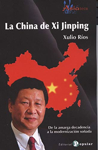 La china de Xi Jinping (Asiateca)