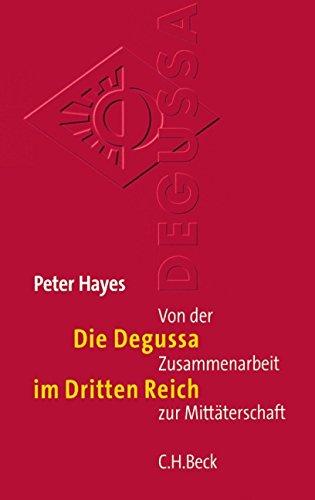 Die Degussa im Dritten Reich: Von der Zusammenarbeit zur Mittäterschaft
