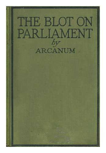 The Blot on Parliament and the Cleansing / by Arca...