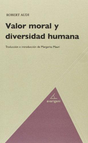 Valor Moral Y Diversidad Humana (Filosofia (avarigani))