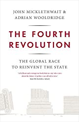 The Fourth Revolution: The Global Race to Reinvent the State by Adrian Wooldridge (2014-05-15)