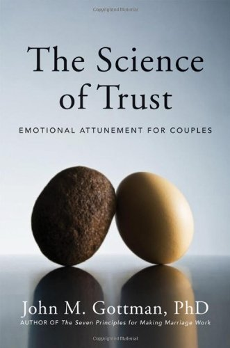 The Science of Trust: Emotional Attunement for Couples by Gottman, John M. (2011) Hardcover