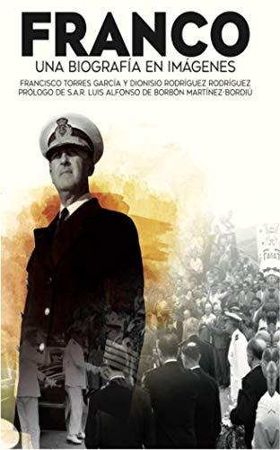 Franco Una biografía en imágenes: APUNTES PARA UN RETRATO PERSONAL