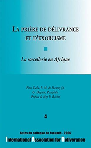 La prire de dlivrance et d'exorcisme : La sorcellerie en Afrique - Colloques de l'IAD - n4