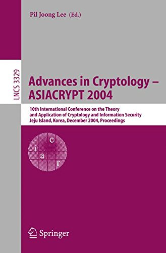 Advances in Cryptology - ASIACRYPT 2004: 10th International Conference on the Theory and Application of Cryptology and Information Security, Jeju ... (Lecture Notes in Computer Science)