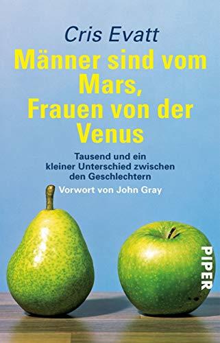 Männer sind vom Mars, Frauen von der Venus: Tausend und ein kleiner Unterschied zwischen den Geschlechtern
