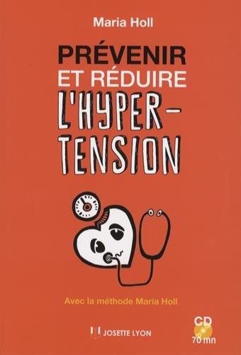 Prévenir et réduire l'hypertension (1CD audio) par Maria Holl