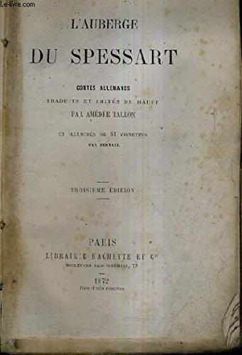 L'AUBERGE DU SPESSART / CONTES ALLEMANDS TRADUITS ET IMITES DE HAUFF PAR AMEDEE TALLON / 3E EDITION.