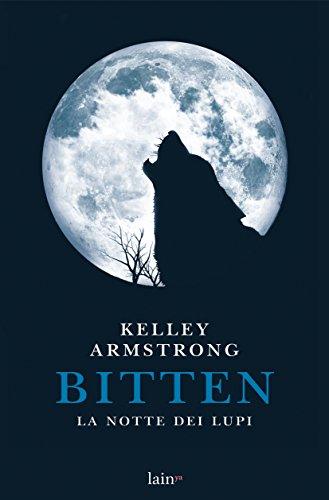 Bitten: La notte dei lupi di [Armstrong, Kelley]