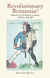 Revolutionary Britannia?: Reflections on the threat of revolution in Britain, 1789-1848 by Edward Royle (2000-12-28)
