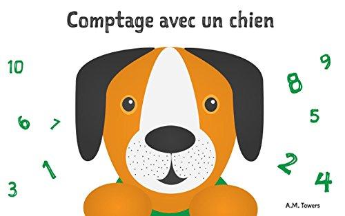 Livres Livre pour enfant: Comptage avec un chien (Explorez le monde) (Premières lectures): French Edition pdf