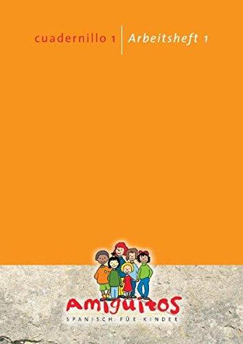 Amiguitos - cuadernillo 1 / Arbeitsheft 1: Spanisch lernen mit Spaß am Spielerischen für Kinder von 3 bis 12 Jahren