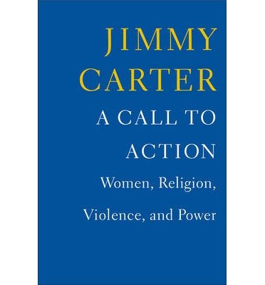 [ A Call to Action: Women, Religion, Violence, and Power Carter, Jimmy ( Author ) ] { Hardcover } 2014