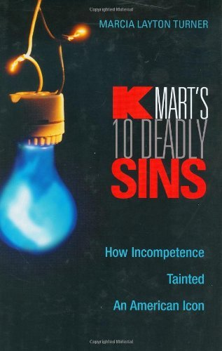 kmarts-ten-deadly-sins-how-incompetence-tainted-an-american-icon
