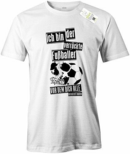 ICH BIN DER VERRÜCKTE FUSSBALLER VOR DEM DICH ALLE GEWARNT HABEN - HERREN - T-SHIRT Weiß