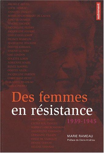 Des femmes en rsistance : 1939-1945