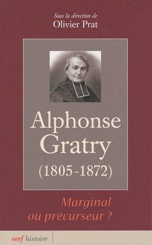 Alphonse Gratry : Marginal ou prcurseur ? (1805-1872)